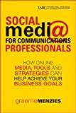 Social Media for Communications Professionals, Graeme Menzies, 1118134745