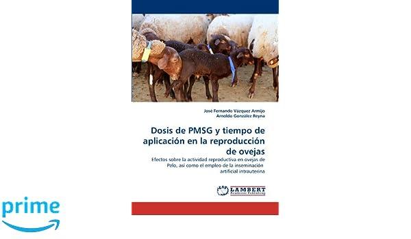 Amazon.com: Dosis de PMSG y tiempo de aplicación en la reproducción de ovejas: Efectos sobre la actividad reproductiva en ovejas de Pelo, así como el empleo ...