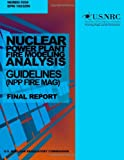 Nuclear Power Plant Fire Modeling Analysis Guidelines (NPP FIRE MAG): Final Report, U. S. Nuclear Commission, 1499624107