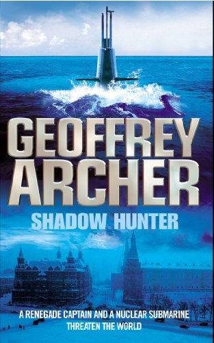 Shadow Hunter (Jeffrey Archer Clifton Chronicles Mightier Than The Sword)