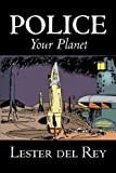 Police Your Planet, Lester Del Rey, 1603121137