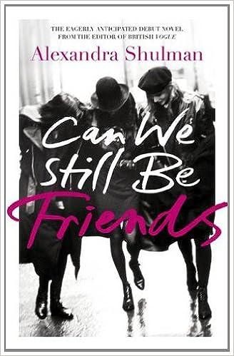 Can We Still Be Friends por Alexandra Shulman Gratis