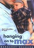 """""""Hanging on to Max"""" av Margaret Bechard"""