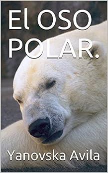 El OSO POLAR. (1) (Spanish Edition) by [Avila, Yanovska