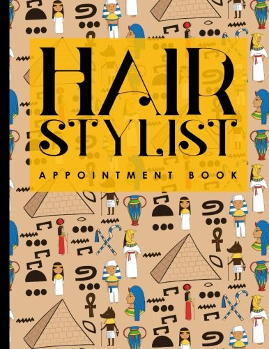 Hair Stylist Appointment Book: 4 Columns Appointment Notepad, Blank Appointment Book, Scheduling Appointment Book, Cute Ancient Egypt Pyramids Cover (Volume 34) PDF