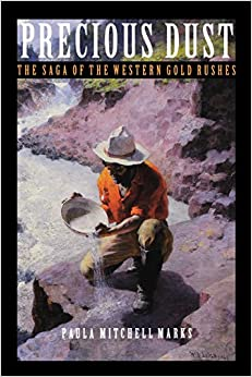 Book Precious Dust: The Saga of the Western Gold Rushes