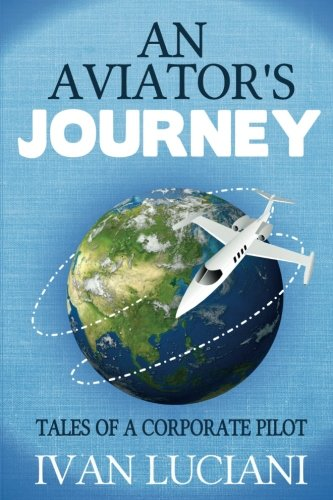 - An Aviator's Journey: Tales of a Corporate Pilot
