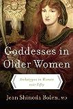 Goddesses in Older Women: Archetypes in Women