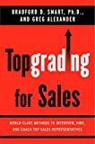 img - for Topgrading for Sales: World-Class Methods to Interview, Hire, and Coach Top SalesRepresentatives book / textbook / text book