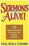 Sermons Alive!, Paul N. Lessard, 091626095X