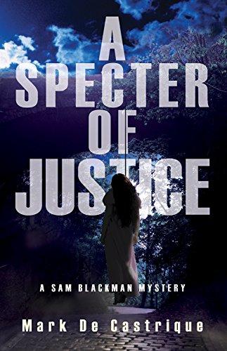Specter of Justice: A Sam Blackman Mystery (Sam Blackman Series)