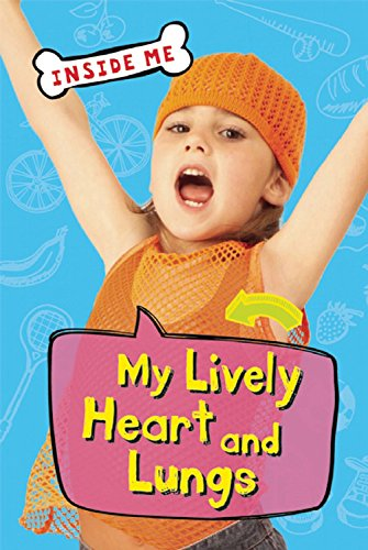 Download My Lively Heart and Lungs (Inside Me) pdf epub