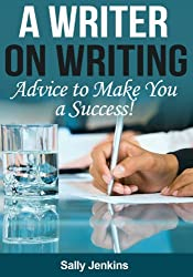 A Writer on Writing - Advice to Make You a Success