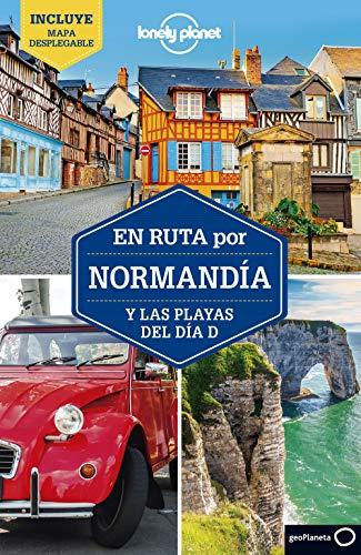 En ruta por Normandía y las playas del día D 2 (Guías En ruta Lonely Planet) por Damian Harper,Le Nevez, Catherine,García Barriuso, Elena