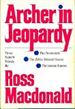 Archer in Jeopardy: The Doomsters, The Zebra-Striped Hearse, & The Instant Enemy (Three Novels) by Ross Macdonald (1979-09-12)