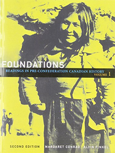 Foundations: Readings in Pre-Confederation Canadian History, Vol. 1 (2nd Edition)