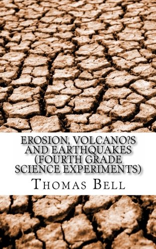 Download Erosion, Volcano?s and Earthquakes (Fourth Grade Science Experiments) ebook