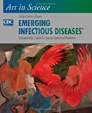 Art in Science : Selections from EMERGING INFECTIOUS DISEASES, Potter, Polyxeni, 0199315698