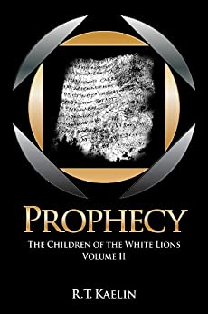 Prophecy (The Children of the White Lions Book 2) by [Kaelin, R.T.]