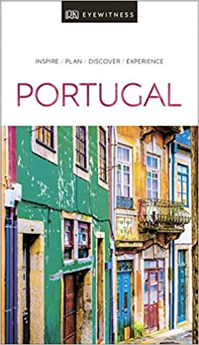 DK Eyewitness Travel Guide: Portugal [new edition]