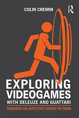 Download Exploring Videogames with Deleuze and Guattari: Towards an affective theory of form Pdf
