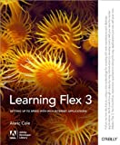 img - for Learning Flex 3: Getting up to Speed with Rich Internet Applications (Adobe Developer Library) by Alaric Cole (2008-06-26) book / textbook / text book