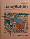 Learning Disabilities : The Interaction of Learner, Task, and Setting, Smith, Corinne R., 0205152279