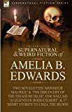 The Collected Supernatural and Weird Fiction of Amelia B Edwards, Amelia B. Edwards, 1846778549