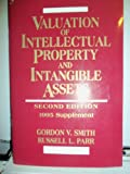 Valuation of Intellectual Property and Intangible Assets, 1995 Supplement, Smith, Richard G., 0471100153