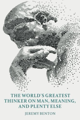 Download The World's Greatest Thinker on Man, Meaning, and Plenty Else ebook