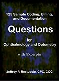 img - for 125 Sample Coding, Billing, and Documentation Questions for Ophthalmology and Optometry: with excerpts (Coding and Billing for Eyecare Book 101) book / textbook / text book