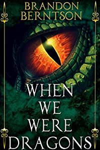 When We Were Dragons: A Young Adult Fantasy Adventure by Brandon Berntson ebook deal