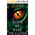When We Were Dragons: A Young Adult Fantasy Adventure