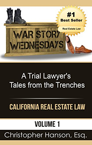 War Story Wednesdays: A Trial Lawyer's Tales from the Trenches (California Real Estate Law Book 1)