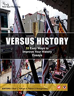 Amazoncom  Easy Ways To Improve Your History Essays Versus   Easy Ways To Improve Your History Essays Versus History By History  Versus