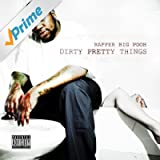 Dirty Pretty Things (Deluxe Edition) [Explicit]