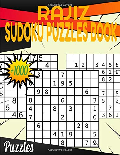 Rajiz Sudoku Puzzles book: Plus 1000 Puzzles From Easy to Hard