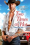 Two Times As Hot, Cat Johnson, 075828540X