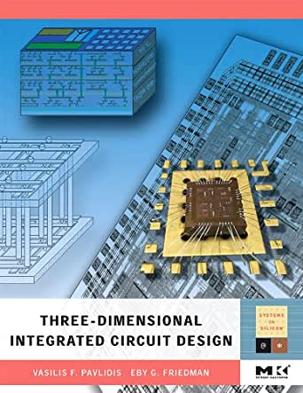 Three Dimensional Integrated Circuit Design Systems On Silicon Ebook Vasilis F