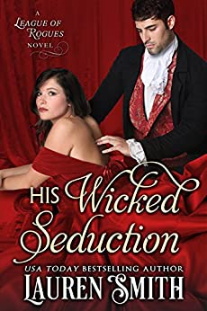 His Wicked Seduction (The League of Rogues Book 2) by [Smith, Lauren, Rogues, The League of]