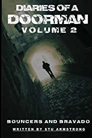 The Diaries of a Doorman - Bouncers & Bravado: Volume