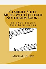 Clarinet Sheet Music With Lettered Noteheads Book 1: 20 Easy Pieces For Beginners (Volume 1)
