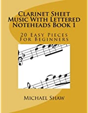 Clarinet Sheet Music With Lettered Noteheads Book 1: 20 Easy Pieces For Beginners