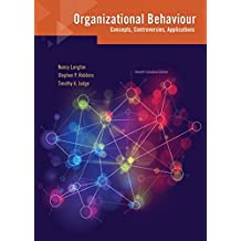 Organizational Behaviour: Concepts, Controversies, Applications, Seventh Canadian Edition