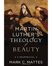 Martin Luther's Theology Of Beauty Hc