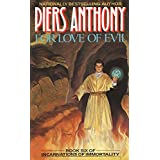 Read For Love Of Evil Incarnations Of Immortality 6 By Piers Anthony