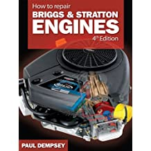 How to Repair Briggs and Stratton Engines, 4th Ed. (Mechanical Engineering)