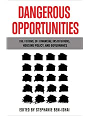 Dangerous Opportunities: The Future of Financial Institutions, Housing Policy, and Governance
