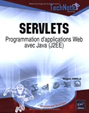 Servlets: Programmation d'applications Web avec Java (J8EE)
