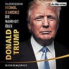 Die Wahrheit über Donald Trump Hörbuch von Michael D'Antonio Gesprochen von: Walter Kreye